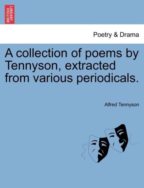 A Collection of Poems by Tennyson, Extracted from Various Periodicals.