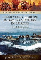 Liberating Europe: D-Day to Victory in Europe, 1944–1945