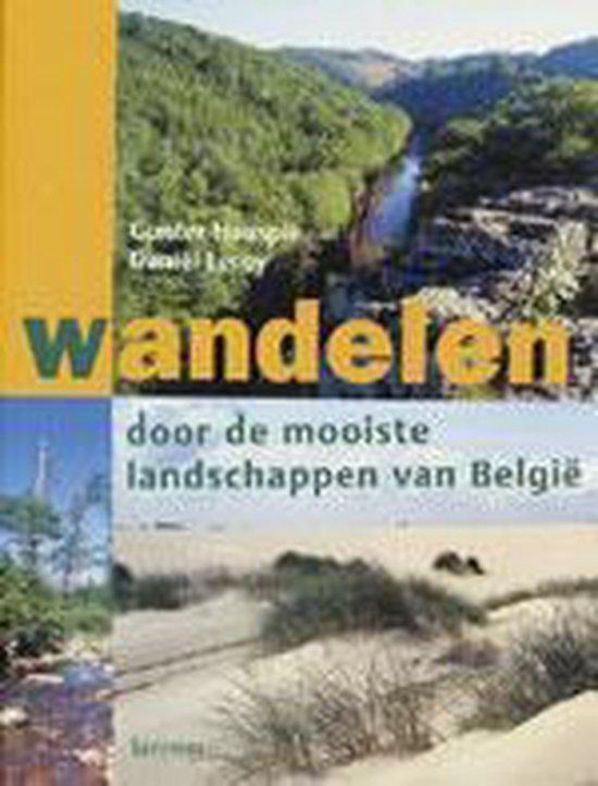 Wandelen Door De Mooiste Landschappen Van Belgie - Gunter Hauspie |