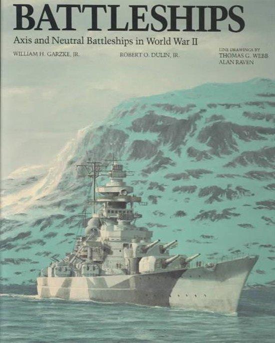 Battleships: Axis and Neutral Battleships in World War II