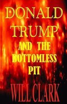 Donald Trump and the Bottomless Pit