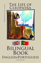 Learn Portuguese - Bilingual Book (Portuguese - English) The Life of Cleopatra