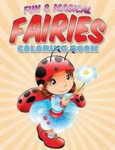 Fun & Magical Fairies Coloring Book