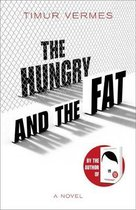 Boek cover The Hungry and the Fat van Timur Vermes