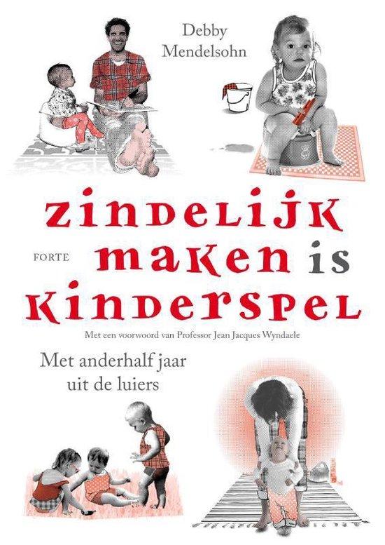 Boek cover Zindelijk maken is kinderspel van Debby Mendelsohn (Paperback)