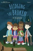 Bridging the Broken