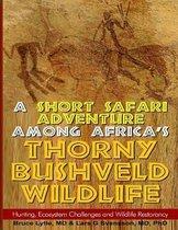 A Short Safari adventure among Africa's thorny Bushveld wildlife
