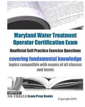 Maryland Water Treatment Operator Certification Exam Unofficial Self Practice Exercise Questions