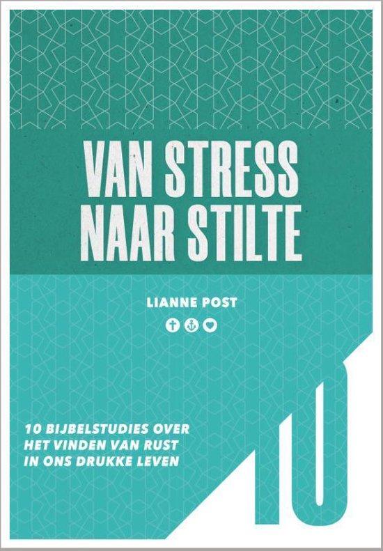 10-serie - Van stress naar stilte - Lianne Post |