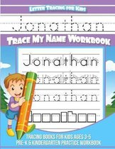 Jonathan Letter Tracing for Kids Trace My Name Workbook