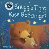Snuggle Tight, Kiss Goodnight