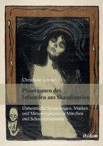 Phantasmen des Infantilen aus Skandinavien. Unheimliche Spiegelungen, Masken und Metamorphosen in M rchen und Schauerphantastik
