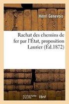 Rachat Des Chemins de Fer Par l' tat Proposition Laurier