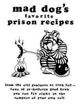 Mad Dogs Favorite Prison Recipes