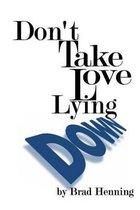 Don't Take Love Lying Down