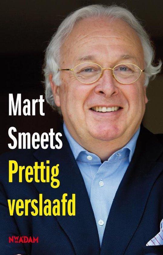 Prettig verslaafd - Mart Smeets |