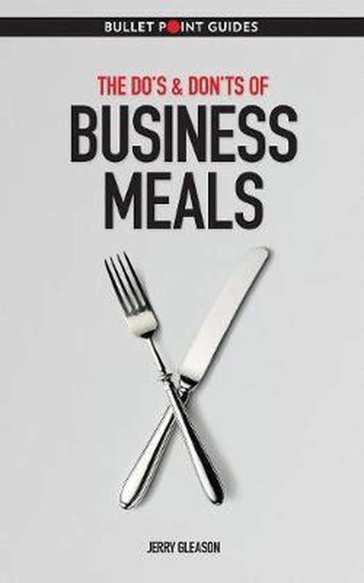The Do's & Don'ts of Business Meals