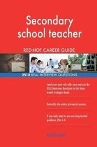 Secondary School Teacher Red-Hot Career Guide; 2518 Real Interview Questions
