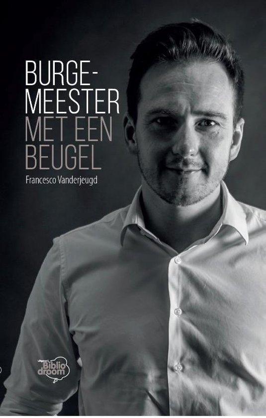Burgemeester met een beugel - Francesco Vanderjeugd | Fthsonline.com