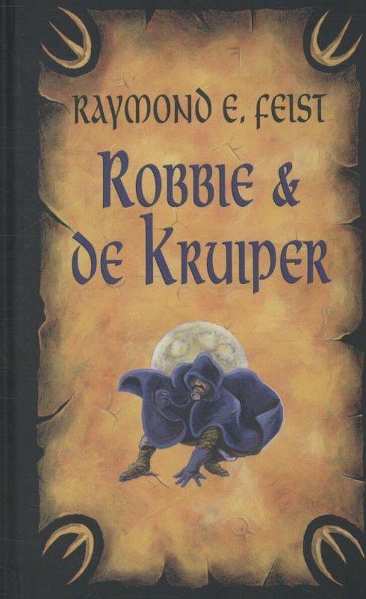 Robbie en de kruiper - Raymond E. Feist |