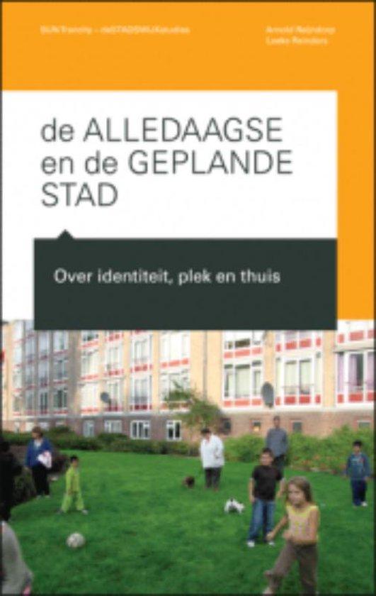 De alledaagse en de geplande stad - Arnold Reijndorp  