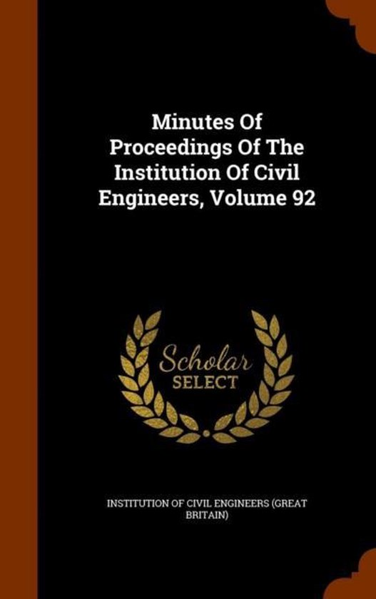 Minutes of Proceedings of the Institution of Civil Engineers, Volume 92