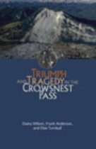 Triumph and Tragedy in the Crowsnest Pass
