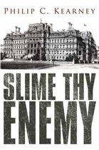Slime Thy Enemy