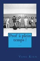 Prof Plein Temps !