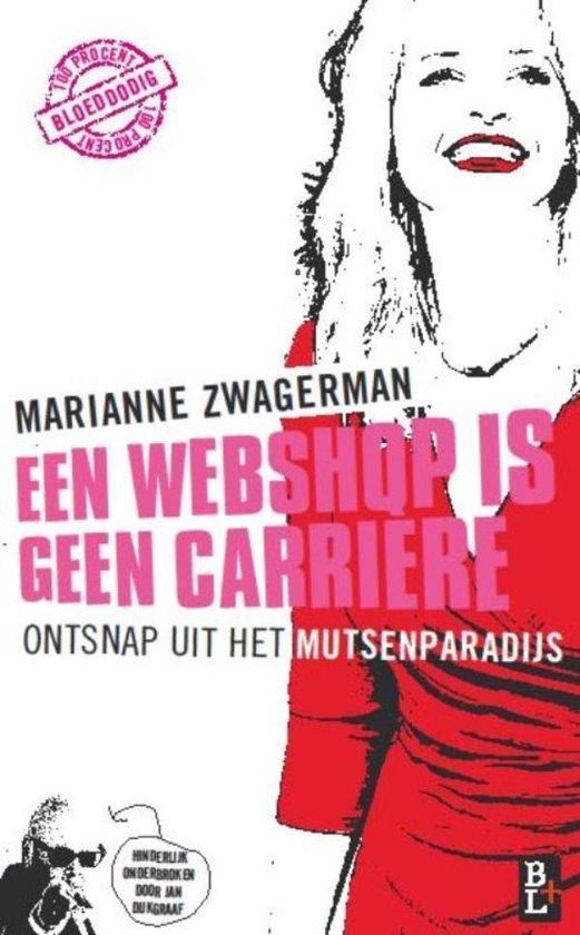 Boek cover Een webshop is geen carrière van Marianne Zwagerman (Onbekend)