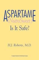 Aspartame Nutrasweet is It Safe