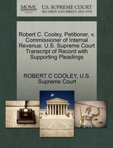 Boek cover Robert C. Cooley, Petitioner, V. Commissioner of Internal Revenue. U.S. Supreme Court Transcript of Record with Supporting Pleadings van Robert C Cooley