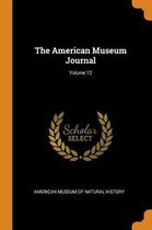 The American Museum Journal; Volume 12