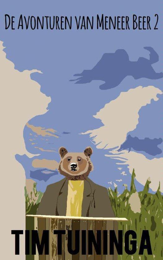 De avonturen van meneer beer 2 - Tim Tuininga |
