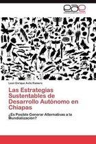 Las Estrategias Sustentables de Desarrollo Autonomo En Chiapas