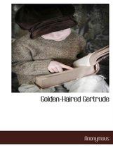 Golden-Haired Gertrude
