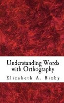 Understanding Words with Orthography