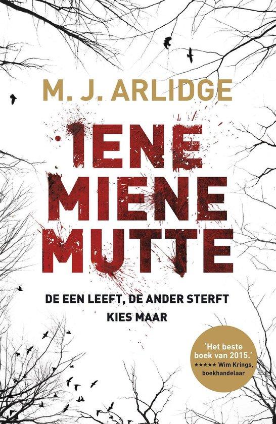 Boek cover Helen Grace 1 - Iene Miene Mutte van M.J. Arlidge (Onbekend)