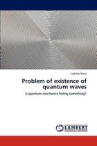 Problem of Existence of Quantum Waves