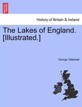 The Lakes of England. [Illustrated.]