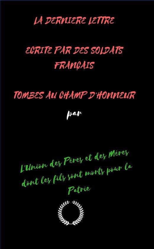 LA DERNIERE LETTRE ECRITE PAR DES SOLDATS FRANÇAIS TOMBES AU CHAMP D'HONNEUR