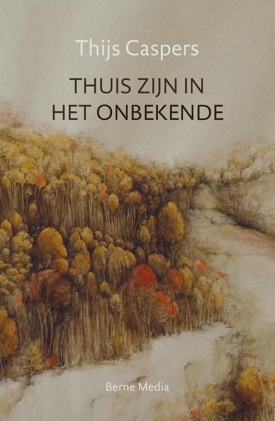 Thuis zijn in het onbekende - Thijs Caspers |