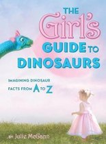 The Girl's Guide to Dinosaurs