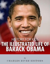 History for Kids: The Illustrated Life of Barack Obama