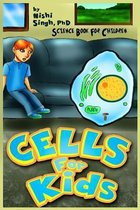 Cells for Kids (Science Book for Children)