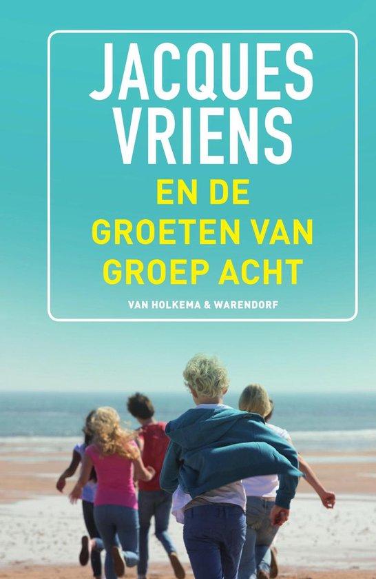 En de groeten van groep acht - Jacques Vriens |