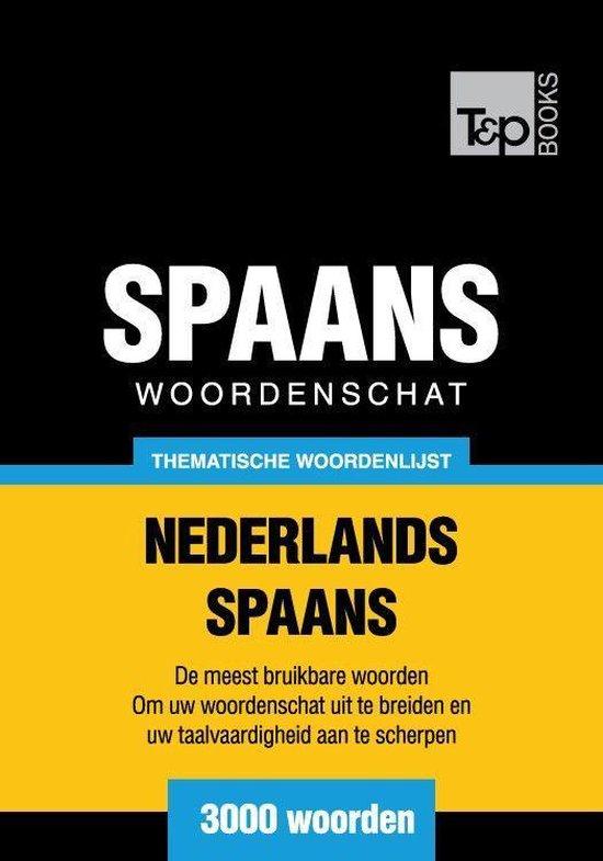 Thematische woordenschat Nederlands-Spaans - 3000 woorden - Andrey Taranov  