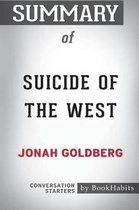 Summary of Suicide of the West by Jonah Goldberg