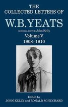The Collected Letters of W. B. Yeats: Volume V