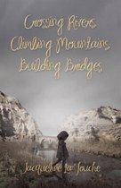 Crossing Rivers, Climbing Mountains, Building Bridges